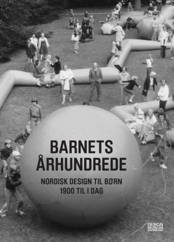 Barnets århundrede : nordisk design til børn 1900 til i dag av Ronny Ambjörnsson