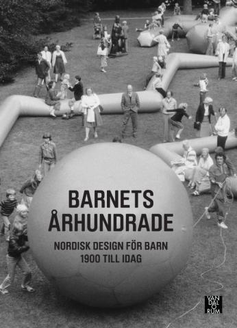 Barnets århundrade : nordisk design för barn 1900 till idag av Ronny Ambjörnsson